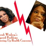Learning from Oprah Winfrey's Thyroid Gland Problem and Healing Hypothyroidism
