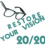 Restore Your Vision to 20/20 Naturally
