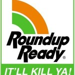 Roundup Ready Plants are Deadly, Not Friendly